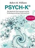 PSYCH-K®: Die Macht der Überzeugungen und die Verbindung von Körper, Geist und Seele title=