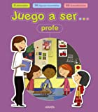 img - for Juego a ser profe / Playing to be a Teacher (Spanish Edition) book / textbook / text book