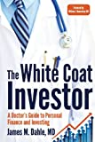 img - for The White Coat Investor: A Doctor's Guide To Personal Finance And Investing book / textbook / text book