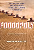 By Wenonah Hauter - Foodopoly:The Battle Over the Future of Food and Farming in America (4/16/13)
