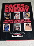 Faces of the Enemy: Reflections of the Hostile Imagination : The Psychology of Enmity (006250472X) by Keen, Sam
