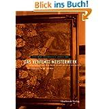 Das verfemte Meisterwerk: Schicksalswege moderner Kunst im Dritten Reich