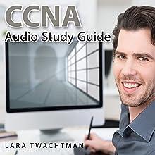 CCNA Audio Study Guide | Livre audio Auteur(s) : Lara Twachtman Narrateur(s) : Clay Willison