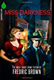 Miss Darkness: The Great Short Crime Fiction of Fredric Brown (0982633998) by Brown, Fredric