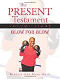 img - for The Present Testament Volume Eight: Blow for Blow book / textbook / text book