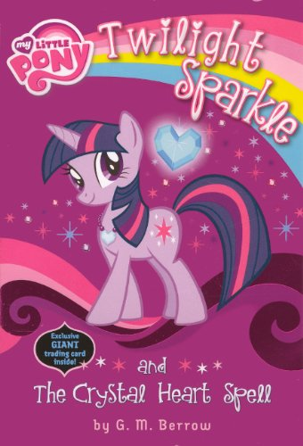 Twilight Sparkle and the Crystal Heart Spell (My Little Pony)