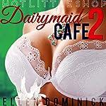 Dairymaid Cafe: Hot Little Shop | Ellen Dominick