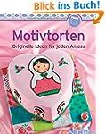 Motivtorten (Minikochbuch): Originell...