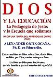 Dios y la Educación. La pedagogía de Jesús y la escuela que soñamos (Spanish Edition)
