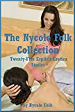 The Nycole Folk Collection: Twenty-Five Explicit Erotica Stories