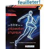 La bible de la préparation physique - Le guide scientifique et pratique pour tous