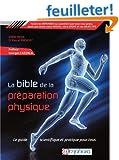 La bible de la pr�paration physique - Le guide scientifique et pratique pour tous