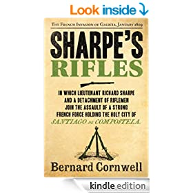 Sharpe's Rifles: The French Invasion of Galicia, January 1809 (The Sharpe Series, Book 6)