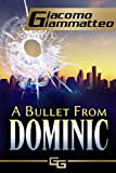 A Bullet From Dominic: A Connie Gianelli Mystery (Blood Flows South Book 2)