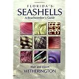 Florida's Seashells: A Beachcomber's Guide ~ Witherington Blair E.