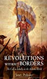 img - for Revolutions Without Borders: The Call to Liberty in the Atlantic World by Janet Polasky (19-May-2015) Hardcover book / textbook / text book