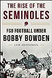 The Rise of the Seminoles: FSU Football Under Bobby Bowden
