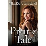 Prairie Tale: A Memoir ~ Melissa Gilbert