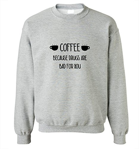 herren-sweatshirt-mit-coffee-because-drugs-are-bad-for-you-funny-phrase-print-xx-large-grau