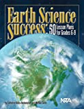 Earth Science Success: 50 Lesson Plans for Grades 6-9 (#PB226X)