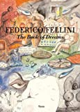 Federico Fellini The Book of Dreams (0847831353) by Fellini, Federico