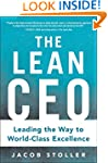 The Lean CEO: Leading the Way to Worl...