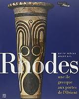 Rhodes : Une île grecque aux portes de l'Orient, XVe-Ve siècle avant J.-C.