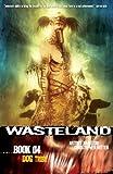 Wasteland Book 4: Dog Tribe (1934964174) by Johnston, Antony