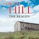 The Beacon (       UNABRIDGED) by Susan Hill Narrated by Maggie Ollerenshaw