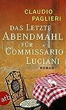 Das letzte Abendmahl f�r Commissario Luciani: Roman