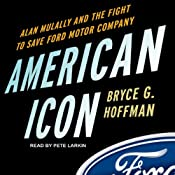 American Icon: Alan Mulally and the Fight to Save Ford Motor Company | [Bryce G. Hoffman]