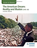img - for The American Dream: Reality and Illusion, 1945-1980 (Access to History) book / textbook / text book