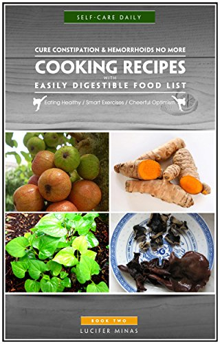 Cure Constipation & Hemorrhoids No More; Cooking Recipes with Easily Digestible Food List: Eating Healthy/Smart Exercises/Cheerful Optimism (Diabetic Cookbook for two 1) by Lucifer Minas