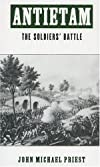 Antietam: The Soldiers' Battle 1st (first) Edition by Priest, John M. published by Oxford University Press, USA (1994)