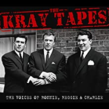 The Kray Tapes: The Voices of Ronnie, Reggie & Charlie Speech by Robin McGibbon Narrated by Robin McGibbon