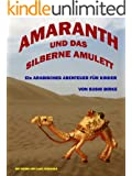 Amaranth und das silberne Amulett; Ein arabisches Abenteuer f�r Kinder