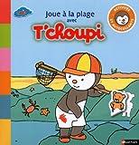 echange, troc Courtin Thierry - Joue a la Plage avec T'Choupi