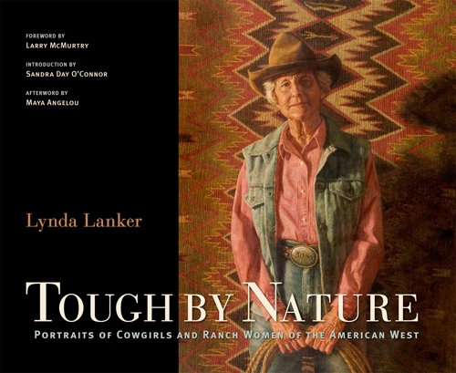 Tough by Nature: Portraits of Cowgirls and Ranch Women of the American West