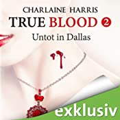 Untot in Dallas (True Blood 2) | Charlaine Harris