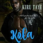 Kola: The Essien Trilogy, Book 4 | Kiru Taye