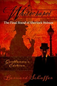 (FREE on 6/2) Whitechapel: The Final Stand Of Sherlock Holmes by Bernard Schaffer - http://eBooksHabit.com