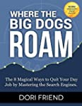 Where The Big Dogs Roam: The 8 Magica...