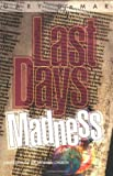 Last Days Madness: Obsession of the Modern Church (0915815354) by Gary Demar