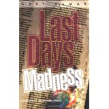 Last Days Madness: Obsession of the Modern Church ~ Gary DeMar