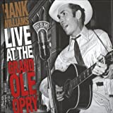 Live At The Grand Ole Opry ~ Hank Williams Sr.