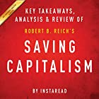 Saving Capitalism: For the Many, Not the Few, by Robert B. Reich: Key Takeaways, Analysis & Review Hörbuch von  Instaread Gesprochen von: Michael Gilboe