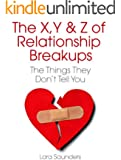 X, Y & Z of Relationship Breakups: The Things They Don't Tell You (English Edition)