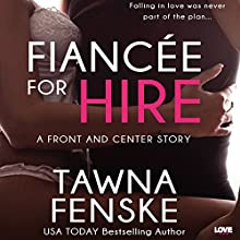 Fiancée for Hire: Front and Center, Book 2 Audiobook by Tawna Fenske Narrated by Jill Redfield