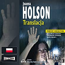 Translacja (       UNABRIDGED) by Joanna Holson Narrated by Monika Dabrowska-Jarosz
