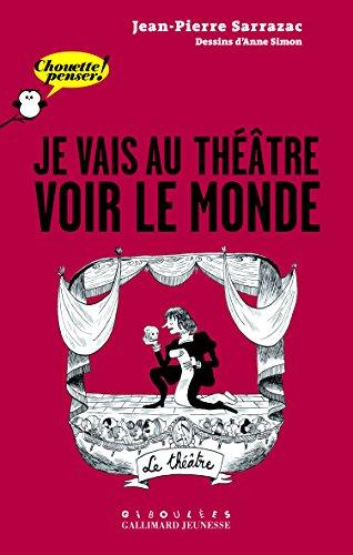 Je vais au théâtre voir le monde